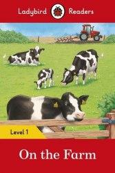 Ladybird Readers 1 On the Farm / Книга для читання