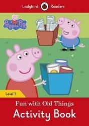 Ladybird Readers 1 Peppa Pig: Fun with Old Things Activity Book / Робочий зошит