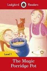 Ladybird Readers 1 The Magic Porridge Pot / Книга для читання