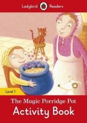 Ladybird Readers 1 The Magic Porridge Pot Activity Book / Робочий зошит