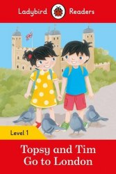 Ladybird Readers 1 Topsy and Tim: Go to London / Книга для читання