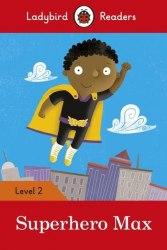 Ladybird Readers 2 Superhero Max / Книга для читання