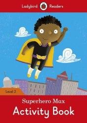Ladybird Readers 2 Superhero Max Activity Book / Робочий зошит