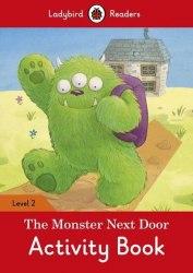 Ladybird Readers 2 The Monster Next Door Activity Book / Робочий зошит