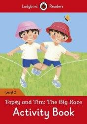 Ladybird Readers 2 Topsy and Tim: the Big Race Activity Book / Робочий зошит