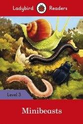 Ladybird Readers 3 Minibeasts / Книга для читання