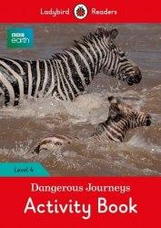 Ladybird Readers 4 BBC Earth: Dangerous Journeys Activity Book / Робочий зошит