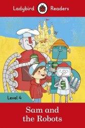 Ladybird Readers 4 Sam and the Robots / Книга для читання