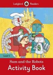 Ladybird Readers 4 Sam and the Robots Activity Book / Робочий зошит