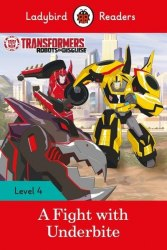 Ladybird Readers 4 Transformers: A Fight With Underbite / Книга для читання