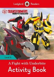 Ladybird Readers 4 Transformers: A Fight with Underbite Activity Book / Робочий зошит
