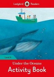 Ladybird Readers 4 Under the Oceans Activity Book / Робочий зошит