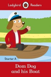 Ladybird Readers Starter A Dom Dog and His Boat / Книга для читання
