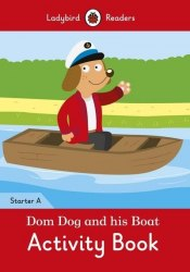 Ladybird Readers Starter A Dom Dog and His Boat Activity Book / Робочий зошит