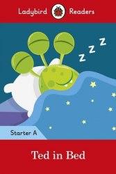 Ladybird Readers Starter A Ted in Bed / Книга для читання
