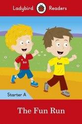 Ladybird Readers Starter A The Fun Run / Книга для читання