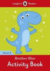 Ladybird Readers Starter B Brother Blue Activity Book / Робочий зошит