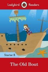 Ladybird Readers Starter B The Old Boat / Книга для читання