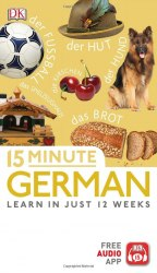 15 Minute German: Learn in Just 12 Weeks