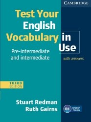 Test Your English Vocabulary in Use (3rd Edition) Pre-Intermediate and Intermediate with answers