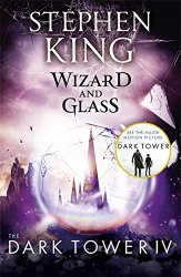 The Dark Tower 4: Wizard and Glass - Stephen King