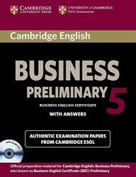 Cambridge English: Business 5 Preliminary Authentic Examination Papers from Cambridge ESOL with answers and Audio CD
