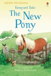 Usborne First Reading 2 Farmyard Tales The New Pony