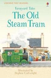 Usborne First Reading 2 Farmyard Tales The Old Steam Train