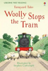 Usborne First Reading 2 Farmyard Tales Woolly Stops the Train