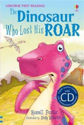 Usborne First Reading 3 The Dinosaur Who Lost His Roar + CD