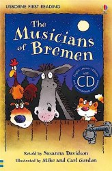 Usborne First Reading 3 The Musicians of Bremen + CD
