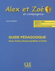 Alex et Zoé Nouvelle Édition 1 Guide Pédagogique avec fishes photocobiables et tests Cle International