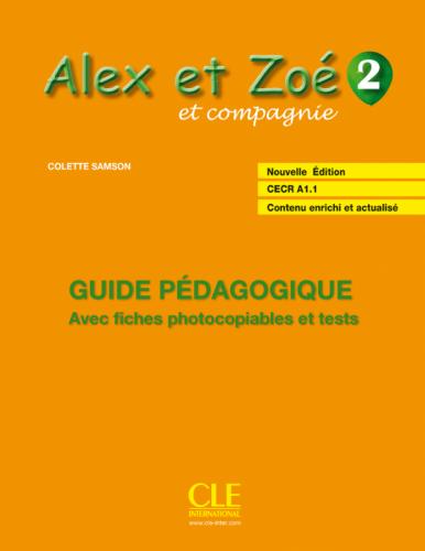 Alex et Zoé Nouvelle Édition 2 Guide Pédagogique avec fishes photocobiables et tests / Підручник для вчителя