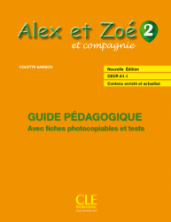 Alex et Zoé Nouvelle Édition 2 Guide Pédagogique avec fishes photocobiables et tests Cle International