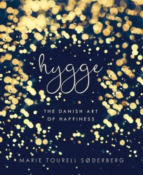 Hygge. The Danish Art of Happiness