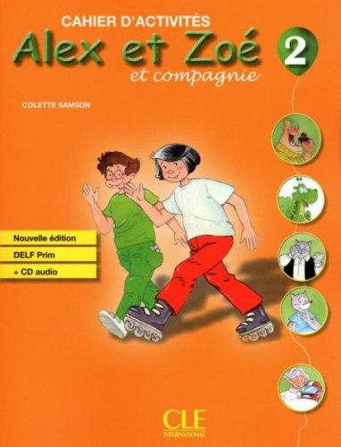 Alex et Zoé Nouvelle Édition 2 Cahier d'activités avec DELF Prim CD audio / Робочий зошит