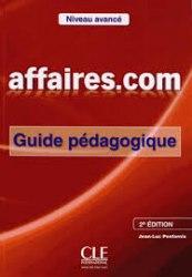 Affaires.com (2e Édition) Avancé Guide Pédagogique / Підручник для вчителя