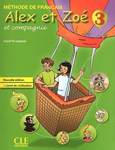 Alex et Zoé Nouvelle Édition 3 Méthode de Français — Livre de l'élève avec Livret de Civilisation avec CD-ROM / Підручник для учня