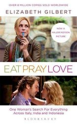 Eat Pray Love (Film tie-in) Bloomsbury Publishing