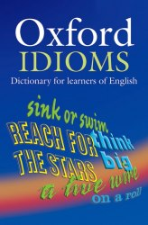 Oxford Idioms Dictionary Oxford University Press
