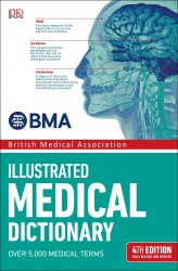 BMA Illustrated Medical Dictionary: 4th Edition Fully Revised and Updated