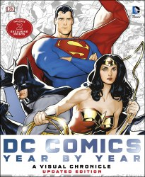 DC Comics Year by Year A Visual Chronicle: Includes 2 Exclusive Prints