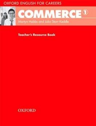 Oxford English for Careers: Commerce 1 Teacher's Resource Book Oxford University Press