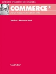 Oxford English for Careers: Commerce 2 Teacher's Resource Book / Ресурси для вчителя