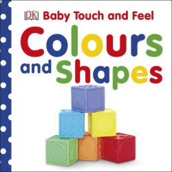 Baby Touch and Feel: Colours and Shapes
