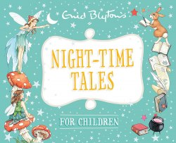 Bedtime Tales: Night-Time Tales for Children