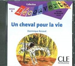 Collection Decouverte 6: Un cheval pour la vie Audio CD / Аудіо диск