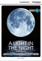 Cambridge Discovery Interactive Readers A1: A Light in the Night: The Moon (Book with Online Access)