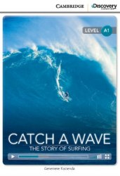 Cambridge Discovery Interactive Readers A1: Catch a Wave: The Story of Surfing (Book with Online Access)
