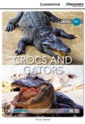 Cambridge Discovery Interactive Readers A1: Crocs and Gators (Book with Online Access)